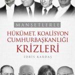 Manşetlerle Hükümet, Koalisyon, Cumhurbaşkanlığı Krizleri